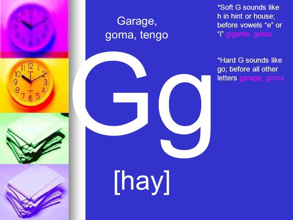 Gg [hay] Garage, goma, tengo